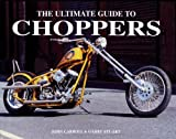 Ultimate Guide to Choppers (078581955X) by Henshaw, Peter