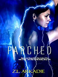 (FREE on 8/21) Parched, A Vampire Romance by Z.L Arkadie - http://eBooksHabit.com