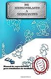 De medicoblasto a medicocito: Manual de supervivencia para estudiantes de medicina (Spanish Edition)