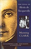 The Ideal of Alexis de Tocqueville (0522849253) by Manning Clark
