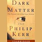 Dark Matter: The Private Life of Sir Isaac Newton | Philip Kerr
