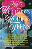 365 Meditations for Mothers of Teens (0687109213) by Crosby, Pamela