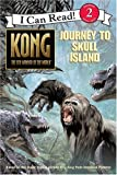 img - for Kong: The 8th Wonder of the World- Journey to Skull Island (I Can Read, Book 2) book / textbook / text book