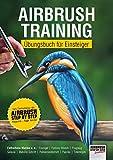 Airbrush-Training: Übungsbuch für Einsteiger