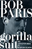 Gorilla Suit: My Adventures in Bodybuilding