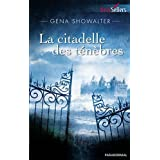 Les seigneurs de l&#39;ombre T1: La citadelle des tnbrespar Gena Showalter