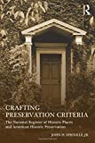 Crafting Preservation Criteria: The National Register of Historic Places and American Historic Preservation