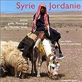 echange, troc Jean Mathé, Annie Crozat-Mathé - Syrie-Jordanie : Entre golfe Persique et Méditerranée