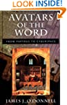 Avatars of the Word: From Papyrus to...