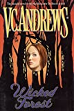 Wicked Forest (Andrews, V. C. De Beers Family Series, 2nd.)