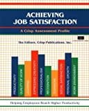 Achieving Job Satisfaction: Helping Employees Reach Higher Productivity (A Fifty-Minute Series Book) (1560522577) by Chapman, Elwood