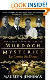 Murdoch Mysteries: Let Loose The Dogs (Murdoch Mysteries (Detective Murdoch))