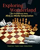 img - for Exploring Wonderland: Java Programming Using Alice and Media Computation book / textbook / text book
