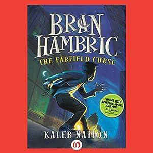 Bran Hambric: The Farfield Curse | [Kaleb Nation]
