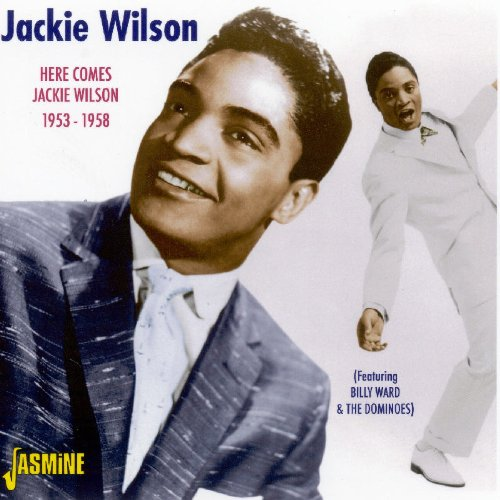 Here Comes Jackie Wilson: The Best Of 1953-1958 [ORIGINAL RECORDINGS REMASTERED] by Jackie Wilson