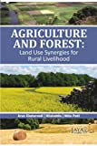 img - for Agriculture and Forest : Land Use Synergies for Rural Livelihood book / textbook / text book