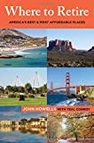 img - for Where to Retire: America's Best & Most Affordable Places (Choose Retirement Series) book / textbook / text book