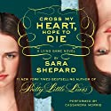 Cross My Heart, Hope to Die: The Lying Game, Book 5 (       UNABRIDGED) by Sara Shepard Narrated by Cassandra Morris