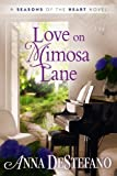 Love on Mimosa Lane (A Seasons of the Heart Novel)