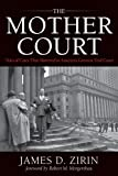 The Mother Court: Tales of Cases that Mattered in Americas Greatest Trial Court