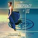 The Conspiracy of Us Hörbuch von Maggie Hall Gesprochen von: Julia Whelan