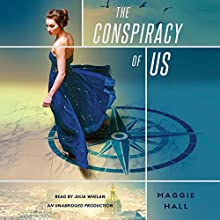 The Conspiracy of Us (       UNABRIDGED) by Maggie Hall Narrated by Julia Whelan