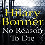 No Reason to Die | Hilary Bonner
