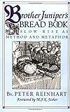 Peter Reinhart Brother Juniper's Bread Book: Slow-Rise as Method and Metaphor