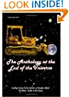 The Anthology At The End Of The Universe: Leading Science Fiction Authors On Douglas Adams' The Hitchhiker's Guide To The Galaxy (Smart Pop series)