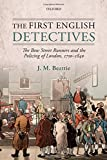 J. M. Beattie The First English Detectives: The Bow Street Runners and the Policing of London, 1750-1840