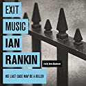 Exit Music (       UNABRIDGED) by Ian Rankin Narrated by James Macpherson