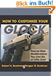 How To Customize Your Glock: Step-by-...