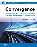 img - for Convergence: User Expectations, Communications Enablers and Business Opportunities by Saxtoft, Dr. Christian 1st edition (2008) Paperback book / textbook / text book