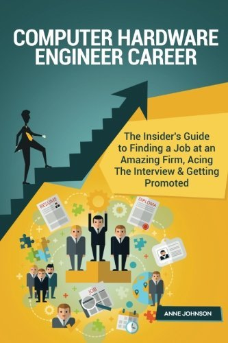 computer-hardware-engineer-career-special-edition-the-insiders-guide-to-finding-a-job-at-an-amazing-