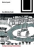 Das Bild der Stadt. Bauwelt Fundamente,  Band 16 (3764363606) by Kevin Lynch