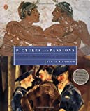 img - for Pictures and Passions: A History of Homosexuality in the Visual Arts book / textbook / text book