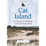 Cat Island: The History of a Mississippi Gulf Coast Barrier Island ~ John Cuevas