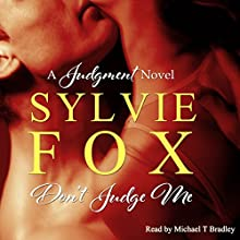 Don't Judge Me: A Judgment Novel, Book 1 (       UNABRIDGED) by Sylvie Fox Narrated by Michael T. Bradley