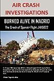 Editor Allistair Fitzgerald AIR CRASH INVESTIGATIONS: BURNED ALIVE IN MADRID, The Crash of Spanair Flight JKK5022