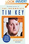 The Incomplete Tim Key: About 300 of...