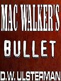 MAC WALKER'S BULLET: A free American sniper covert ops action thriller