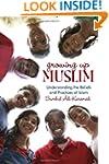 Growing Up Muslim: Understanding the...