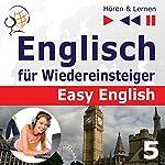 Die Welt ums uns herum: Englisch für Wiedereinsteiger - Easy English - Niveau A2 bis B2 (Hören & Lernen 5) | Dorota Guzik