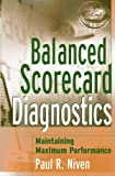 img - for Balanced Scorecard Diagnostics: Maintaining Maximum Performance book / textbook / text book