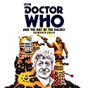 Doctor Who and the Day of the Daleks: Third Doctor Novelisation Radio/TV Program by Terrance Dicks Narrated by Nicholas Briggs, Richard Franklin