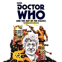 Doctor Who and the Day of the Daleks: Third Doctor Novelisation Radio/TV Program Auteur(s) : Terrance Dicks Narrateur(s) : Nicholas Briggs, Richard Franklin