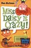 My Weird School #1: Miss Daisy Is Crazy! (0439700426) by Gutman, Dan