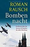 'Bombennacht: Die letzten 24 Stunden des...' von 'Roman Rausch'
