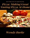 Pizza: Making Pizza At Home For Famil...