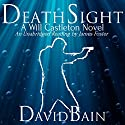 Death Sight: Will Castleton, Book 1 (       UNABRIDGED) by David Bain Narrated by James Foster